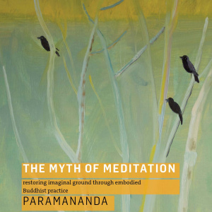 The Myth of Meditation: Restoring Imaginal Ground through Embodied Buddhist Practice