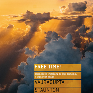 Free Time! from clock-watching to free-flowing, a Buddhist guide