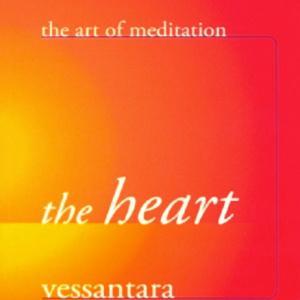 Windhorse Publications, Vessantara, Free the Dharma, The Heart, Metta Bhavana
