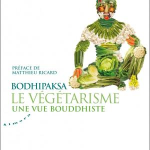 Le végétarisme - une vue bouddhiste, par Bodhipaksa